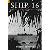 Ship 16: The Story of a German Surface Raiderby Arthur V. Sellwood