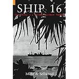 Ship 16: The Story of a German Surface Raiderby Arthur V. Sellwood