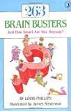 263 Brain Busters: Just How Smart are You, Anyway? (Novels Series) (0140318755) by Phillips, Louis