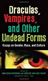 img - for Draculas, Vampires, and Other Undead Forms: Essays on Gender, Race, and Culture Hardcover April 8, 2009 book / textbook / text book