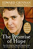 The Promise of Hope: How True Stories of Hope and Inspiration Saved My Life and How They Can Transform Yours (Plus 9 Keys to Powerful Personal Change)