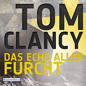 Das Echo aller Furcht | [Tom Clancy]