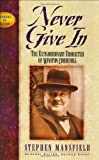 img - for Never Give in: The Extrordinary Character of Winston Churchill (Leaders in Action) book / textbook / text book