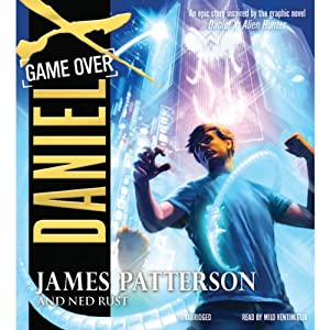Daniel X, Book 4: Game Over | [James Patterson, Ned Rust]