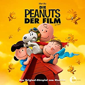 Die Peanuts: Das Original-Hörspiel zum Kinofilm Hörspiel