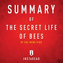 Summary of the Secret Life of Bees by Sue Monk Kidd Includes Analysis Audiobook by  Instaread Summaries Narrated by Tamara Ryan