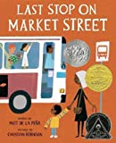 Last Stop on Market Street (Coretta Scott King Illustrator Honor Books)