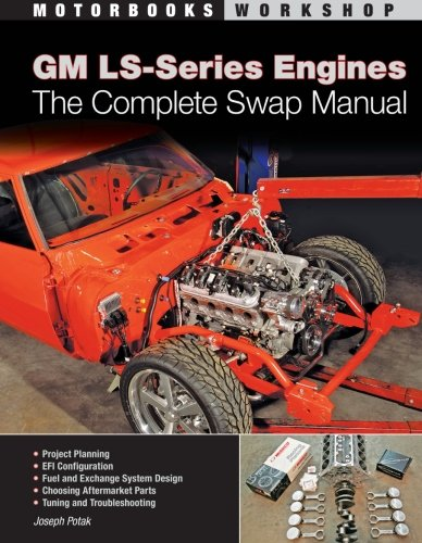 GM LS-Series Engines: The Complete Swap Manual (Motorbooks Workshop) (Ls1 Chevy Engine compare prices)