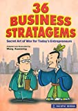 36 Business Stratagems: Secret Art of War for Today's Entrepreneurs