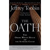 The Oath: The Obama White House and The Supreme Court ~ Jeffrey Toobin