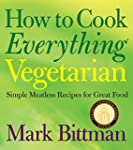 How to Cook Everything Vegetarian: Si...