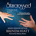 Starcrossed: A Starstruck Novel Audiobook by Brenda Hiatt Narrated by Bethany Barber