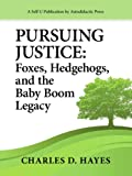 img - for Pursuing Justice: Foxes, Hedgehogs, and the Baby-Boom Legacy book / textbook / text book