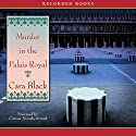 Murder in the Palais Royal Audiobook by Cara Black Narrated by Carine Montbertrand