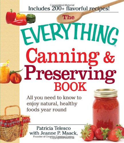The Everything Canning And Preserving Book: All You Need To Know To Enjoy Natural, Healthy Foods Year Round front-204913
