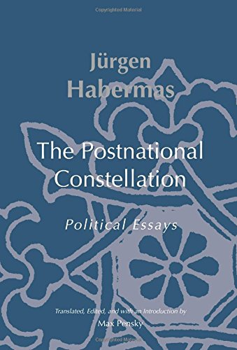 habermas postnational constellation political essays The postnational constellation books by jurgen habermas included habermas, mouffe and political habermas- the post national constellation -political essays.