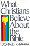 What Christians believe about the Bible (0840759681) by McKim, Donald K