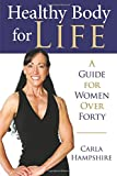 Healthy Body for Life: A Guide for Women Over Forty