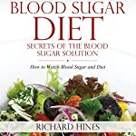 Blood Sugar Diet: Secrets of the Blood Sugar Solution | Richard Hines