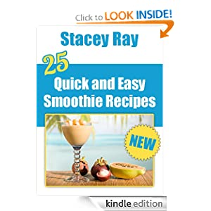 25 Quick & Easy Smoothie Recipes