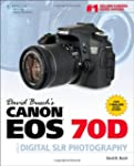 David Busch's Canon EOS 70D Guide to...