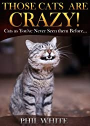 Those Cats are Crazy! (Funny Cats Series Book 1)