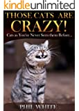 Those Cats are Crazy! (Funny Cats Series Book 1) (English Edition)
