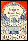 img - for The Romance of Boston Bay book / textbook / text book