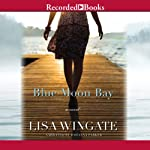 Blue Moon Bay: Moses Lake, Book 2 (       UNABRIDGED) by Lisa Wingate Narrated by Johanna Parker