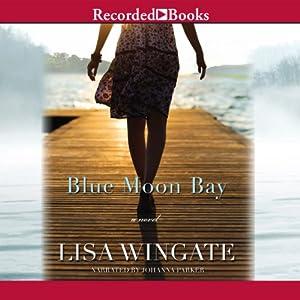 Blue Moon Bay: Moses Lake, Book 2 | [Lisa Wingate]