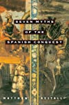 Seven Myths of the Spanish Conquest [Paperback] [2004] (Author) Matthew Restall