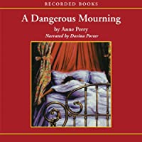 A Dangerous Mourning: A William Monk Novel #2 (       UNABRIDGED) by Anne Perry Narrated by Davina Porter