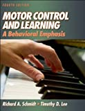 Motor Control And Learning: A Behavioral Emphasis, Fourth Edition (073604258X) by Richard Schmidt