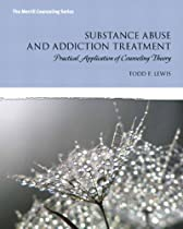 Substance Abuse and Addiction Treatment: Practical Application of Counseling Theory