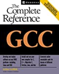 GCC: The Complete Reference: The Comp...