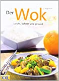  : Der Wok: Leicht, schnell und gesund