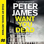 Want You Dead: Roy Grace, Book 10 | Peter James