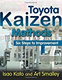 img - for Toyota Kaizen Methods: Six Steps to Improvement 1st edition by Kato, Isao, Smalley, Art (2010) Paperback book / textbook / text book