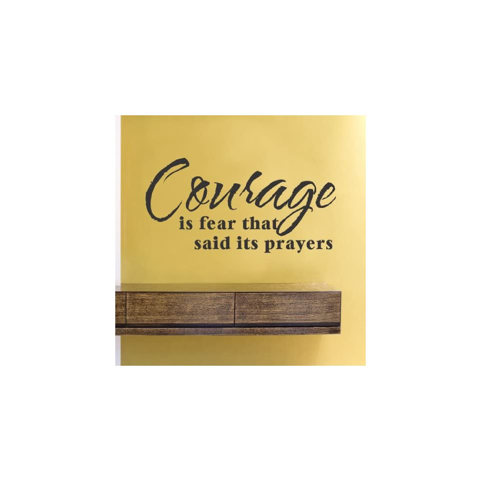 Courage is fear that said its prayers Vinyl Wall Decals Quotes Sayings Words Art Decor Lettering Vinyl Wall Art Inspirational Uplifting