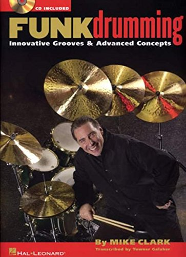 Funk Drumming: Innovative Grooves & Advanced Concepts (Book & CD)