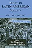 img - for Sport in Latin American Society: Past and Present (Sport in the Global Society) book / textbook / text book