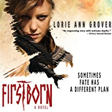 Firstborn: A Novel (       UNABRIDGED) by Lorie Ann Grover Narrated by Jorjeana Marie