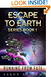 Escape to Earth-Running From Fate