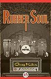 Rubber Soul (Dust Bin Bob Book 1) by Greg Kihn