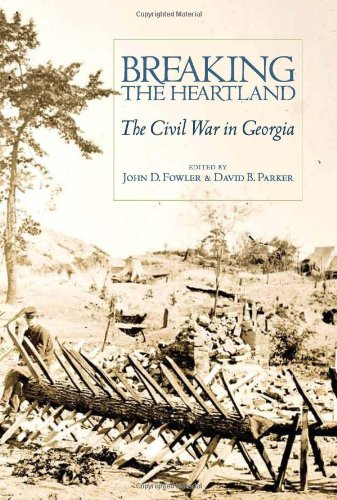 Breaking the Heartland: The Civil War in Georgia