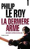 echange, troc Philip Le Roy - La dernière arme