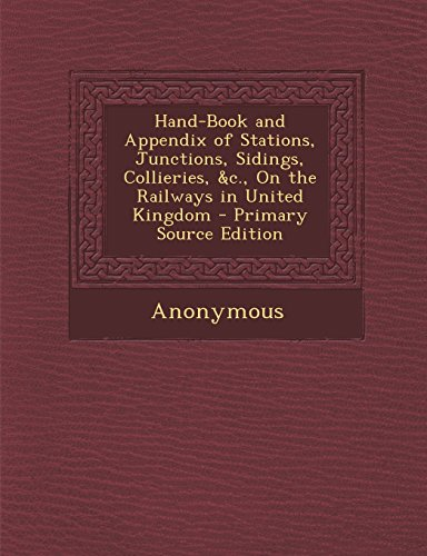 hand-book-and-appendix-of-stations-junctions-sidings-collieries-c-on-the-railways-in-united-kingdom-