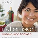 Audio Italienisch - Essen und trinken |  N.N.