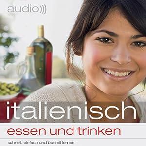 Audio Italienisch - Essen und trinken Hörbuch
