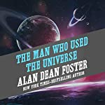 The Man Who Used the Universe | Alan Dean Foster